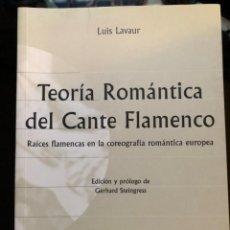 Libros antiguos: TEORIA ROMANTICA DEL CANTE FLAMENCO LUIS LAVAUR 1999. Lote 135880086