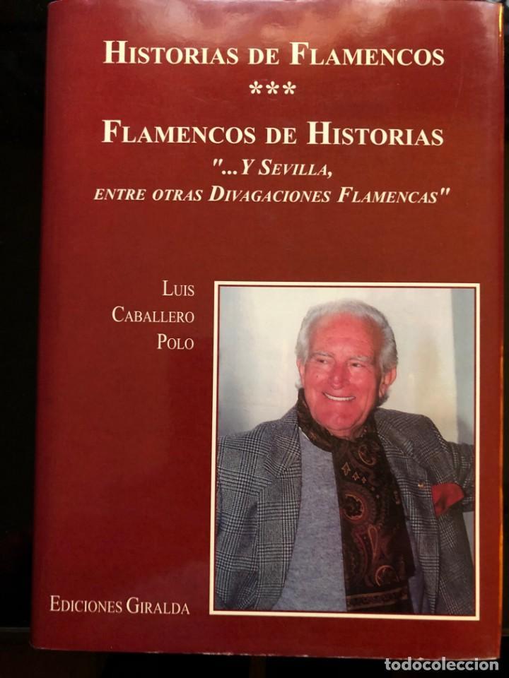 HISTORIAS DE FLAMENCOS FLAMENCOS DE HISTORIAS LUIS CABALLERO POLO 1999 (Libros Antiguos, Raros y Curiosos - Bellas artes, ocio y coleccion - Música)