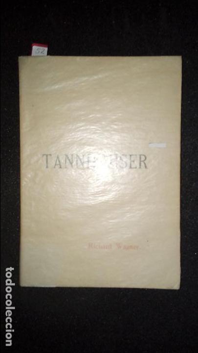 PARTITURA PARA CANTO Y PIANO DE TANNHAUSER. MUSICA. (Libros Antiguos, Raros y Curiosos - Bellas artes, ocio y coleccion - Música)