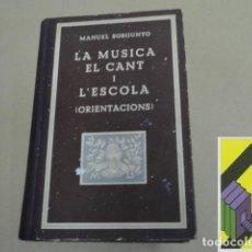 Libros antiguos: BORGUNYO, MANUEL: LA MÚSICA,EL CANT I L'ESCOLA (ORIENTACIONS). Lote 136794834