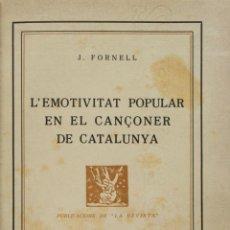 Libros antiguos: L'EMOTIVITAT POPULAR EN EL CANÇONER DE CATALUNYA. - FORNELL, J. - BARCELONA, 1923.. Lote 137540322