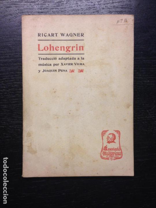 LOHENGRIN, WAGNER, RICART, 1905 (Libros Antiguos, Raros y Curiosos - Bellas artes, ocio y coleccion - Música)