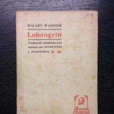 Libros antiguos: LOHENGRIN, WAGNER, RICART, 1905. Lote 138811646