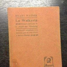 Libros antiguos: LA WALKYRIA, WAGNER, RICART, 1903. Lote 138846682