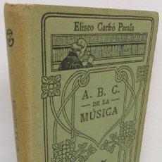 Libros antiguos: MANUALES GALLACH 115 - A.B.C. DE LA MÚSICA - ELISEO CARBÓ PARALS. Lote 140045526