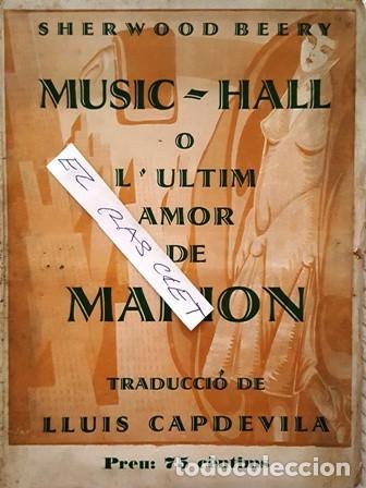 MUSIC - HALL - O - L ,ULTIM AMOR DE MARION - LLUIS CAPDEVILA - (Libros Antiguos, Raros y Curiosos - Bellas artes, ocio y coleccion - Música)
