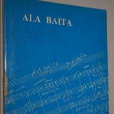 Libros antiguos: ALA BAITA. TOMAS GARBIZU. Lote 140418026