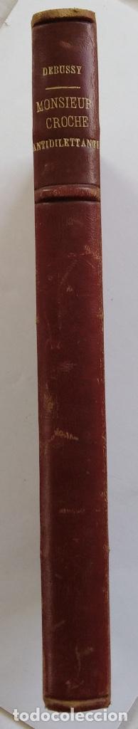 Libros antiguos: CLAUDE DEBUSSY: MONSIEUR CROCHE ANTIDILETTANTE. 1ª EDICIÓN FRANCESA DE EL SR. CORCHEA (PARÍS, 1921) - Foto 2 - 140722378