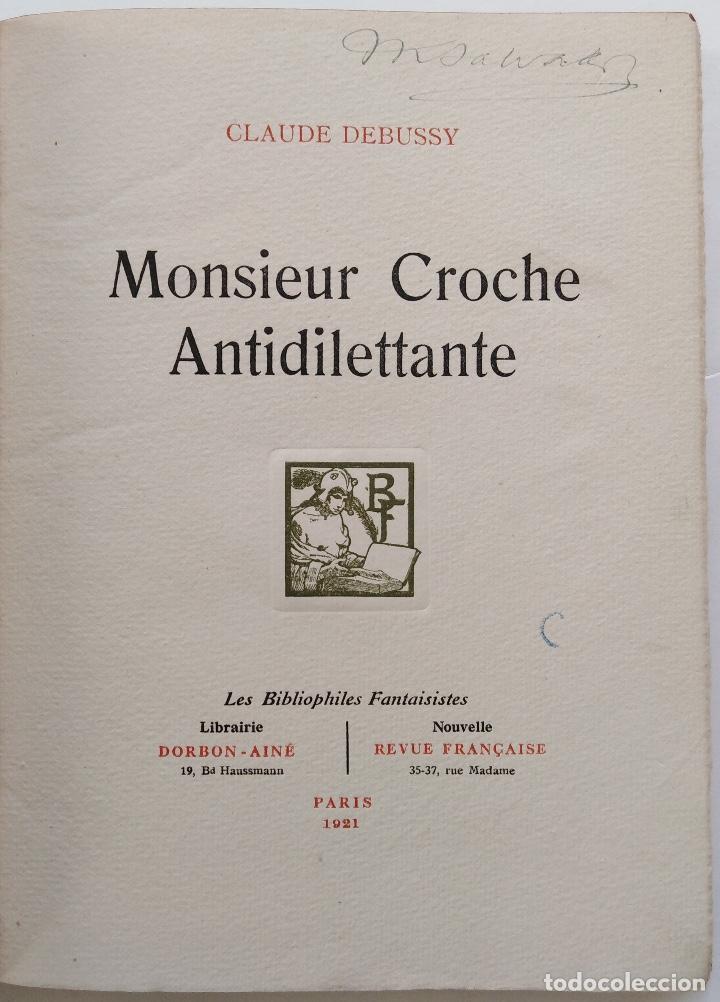 Libros antiguos: CLAUDE DEBUSSY: MONSIEUR CROCHE ANTIDILETTANTE. 1ª EDICIÓN FRANCESA DE EL SR. CORCHEA (PARÍS, 1921) - Foto 4 - 140722378