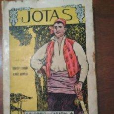 Libros antiguos: TITULO: JOTAS- CANTARES ARAGONESES-SIXTO CELORRIO- ALBERTO CASAÑAL- ZARAGOZA AÑO 1912.. Lote 140933406
