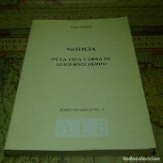 Libros antiguos: NOTICIA DE LA VIDA Y OBRA DE LUIGI BOCCHERINI. LOUIS PICQUOT. ALPUERTO 2005.. Lote 141166682