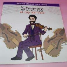 Libros antiguos: LIBRO+CD-STRAUSS,EL REY DEL VALS-MÚSICA CLÁSICA PARA NIÑOS-2009-VER FOTOS. Lote 141601862