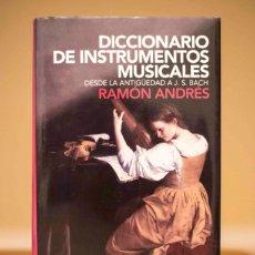 Libros antiguos: DICCIONARIO DE INSTRUMENTOS MUSICALES, RAMÓN ANDRÉS.. Lote 143929026