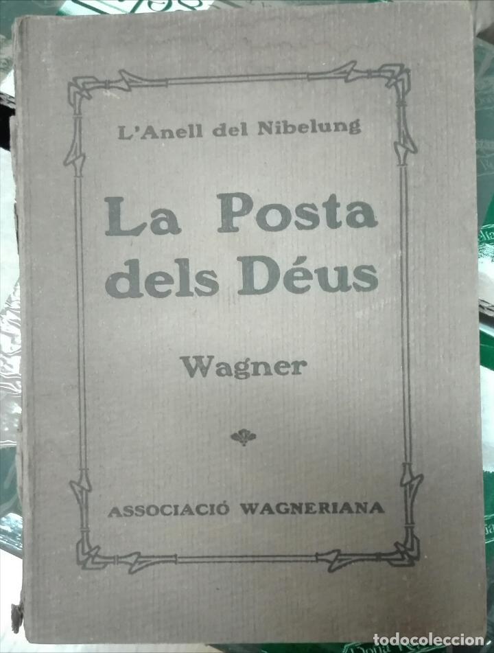 WAGNER. L'ANELL DEL NIBELUNG. LA POSTA DELS DÉUS. 1925 (Libros Antiguos, Raros y Curiosos - Bellas artes, ocio y coleccion - Música)