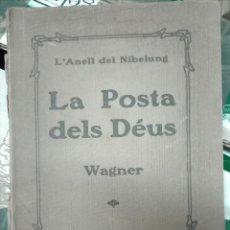 Libros antiguos: WAGNER. L'ANELL DEL NIBELUNG. LA POSTA DELS DÉUS. 1925. Lote 144392522