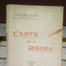 Libros antiguos: ANTIGUO LIBRO - CANTS DE LA RIBERA - F.BADENES DALMAU . VALENCIA 1911. Lote 145472434