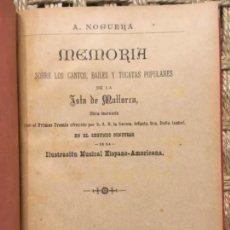 Libros antiguos: MEMORIA SOBRE LOS CANTOS, BAILES Y TOCATAS POPULARES DE LA ISLA DE MALLORCA, A NOGUERA, 1893. Lote 145630230
