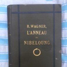 Libros antiguos: EL ANILLO DEL NIBELUNGO, R. WAGNER - FINALES S.XIX - EN FRANCÉS. Lote 147044890