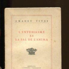 Libros antiguos: AMADEU VIVES. L'ENTUSIASME ES LA SAL DE L'ÀNIMA. CONFERÈNCIA FETA A MATARÓ 1926. ED. SALLENT 1927.. Lote 147458450
