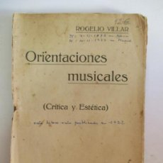 Libros antiguos: ORIENTACIONES MUSICALES (CRÍTICA Y ESTÉTICA). ROGELIO VILLAR. ANTONIO MATAMALA EDITOR.. Lote 148465706