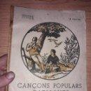 Libros antiguos: CANÇONS POPULARS CATALANES. EPOCA ANTERIOR GUERRA CIVIL. . Lote 148681118