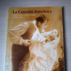 Libros antiguos: LA CANCIÓN ESPAÑOLA(DE LA CARAMBA A ISABEL PANTOJA. Lote 148820966