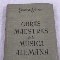 Libros antiguos: OBRAS MAESTRAS DE LA MÚSICA ALEMANA JOHANNES FRANZE 1949 ED. DÜRER BUENOS AIRES ENSAYOS ANALISIS . Lote 149670070