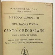 Libros antiguos: MÉTODO COMPLETO DE SOLFEO, TEORÍA Y PRÁCTICA DE CANTO GREGORIANO. SEGÚN LA ESCUELA DE SOLESMES.. Lote 123250820