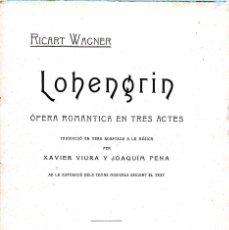 Libros antiguos: RICART WAGNER. LOHENGRIN. ÓPERA ROMÁNTICA EN TRES ACTES. BARCELONA, 1905. Lote 151501046