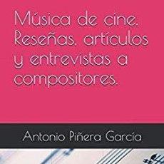 Libros antiguos: MÚSICA DE CINE. RESEÑAS, ARTÍCULOS Y ENTREVISTAS A COMPOSITORES.. Lote 151661114
