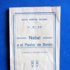 Libros antiguos: NABAL O EL PASTOR DE BELEN. ZARZUELA DE NAVIDAD EN DOS ACTOS. LAUREANO PEÑA-FELIPE ALCÁNTARA. 1914. Lote 152148426