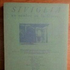 Libros antiguos: SIVIGLIA, UN NOMBRE EN LA OPERA. UNIV. MENÉNDEZ PELAYO.. Lote 153248058