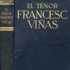 Libros antiguos: EL TENOR FRANCESC VIÑAS.. Lote 153472590