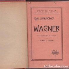 Libros antiguos: LICHTENBERGER, HENRI: WAGNER. TRAD. Y NOTAS DE EDUARDO L.-CHAVARRI. VALENCIA, MANUEL VILLAR 1916. Lote 153581762