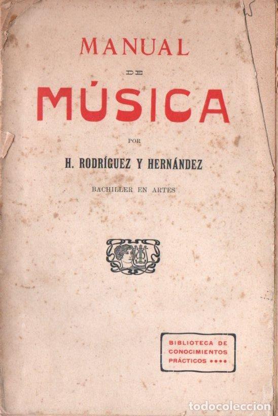 H. RODRÍGUEZ Y HERNÁNDEZ : MANUAL DE MÚSICA (GRANADA, C. 1920) (Libros Antiguos, Raros y Curiosos - Bellas artes, ocio y coleccion - Música)