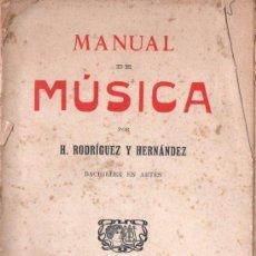 Libros antiguos: H. RODRÍGUEZ Y HERNÁNDEZ : MANUAL DE MÚSICA (GRANADA, C. 1920). Lote 153828786