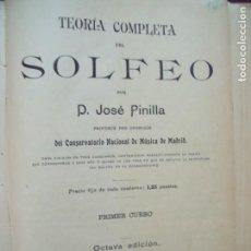 Libros antiguos: JOSE PINILLA.-TEORIA COMPLETA DEL SOLFEO.-MUSICA.-LIBRO.-SOLFEO.-MADRID.-AÑO 1905.. Lote 155291274