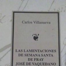 Libros antiguos: LAS LAMENTACIONES DE SEMANA SANTA DE FRAY JOSÉ DE VAQUEDANO. Lote 155537486
