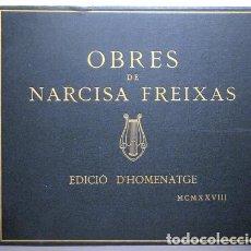 Libros antiguos: FREIXAS, NARCISA - TORNÉ ESQUIUS - OBRES DE NARCISA FREIXAS. EDICIÓ D'HOMENATGE - BARCELONA 1928 - M. Lote 157687826