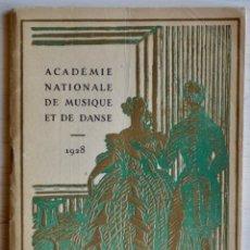 Libros antiguos: ACADÉMIE NATIONALE DE MUSIQUE ET DE DANSE 1928. L'EDITION ARTISTIQUE IMP. MÚSICA Y DANZA. EN FRANCÉS. Lote 158540578
