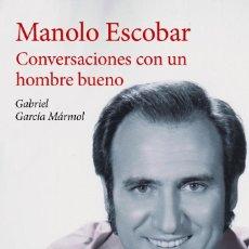 Livres anciens: MANOLO ESCOBAR UN HOMBRE BUENO. Lote 158890874
