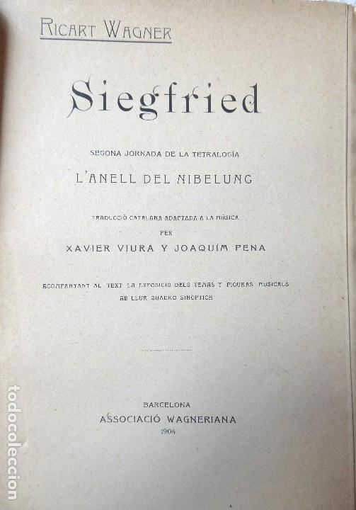 Libros antiguos: PR-118. RICART WAGNER. SIEGFRIED. 2ª JORNADA DE L'ANELL DEL NIBELUNG. 1904. ASSOCIACIÓ WAGNERIANA - Foto 2 - 165569264