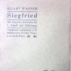 Libros antiguos: PR-118. RICART WAGNER. SIEGFRIED. 2ª JORNADA DE L'ANELL DEL NIBELUNG. 1904. ASSOCIACIÓ WAGNERIANA. Lote 165569264