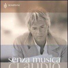 Libros antiguos: SENZA MUSICA. LIBRO ESCRITO POR CLAUDIO BAGLIONI. RECONOCIDO CANTANTE ITALIANO. Lote 159608646