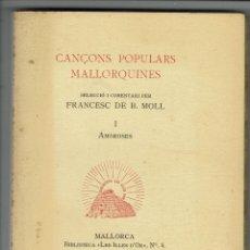 Libros antiguos: CANÇONS POPULARS MALLORQUINES, POR FRANCESC DE BORJA MOLL CASASNOVAS. AÑO 1934. (MENORCA.3.2). Lote 159957134