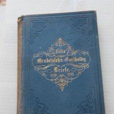 Libros antiguos: LIBRO ALEMÁN DE FELIX MENDELSSOHN BARTHOLDY BRIEFE 1830-1832 ESCRITOS CARTAS 1882. Lote 164840278