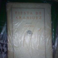 Libros antiguos: LIBRO 200 GR FIESTA DE ARANJUEZ EN HONOR A AZORIN 1A ED PUBLICACIONES RESIDENCIA ESTUDIANTES. Lote 165060410