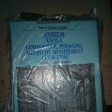 Libros antiguos: LIBRO CATALAN ANSELM VIOLA COMPOSITIOR PEGAGOG MONJO DE MONSTERRAT 800 GR ABADIA DE MONTSERRAT. Lote 165060574