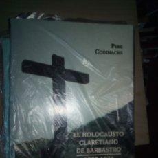 Libros antiguos: EL HOLOCAUSTO CLARETIANO DE BARBASTRO 1930-36 HECHOS Y CAUSEAS PERE CODINACHS 525 GR. Lote 165060698