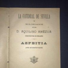 Libros antiguos: SAN SEBASTIAN. LA CATEDRAL DE SEVILLA Y SUS ORGANOS POR D. AQUILINO AMÉZUA, CONSTRUCTOR DE ORGANOS.. Lote 165363558